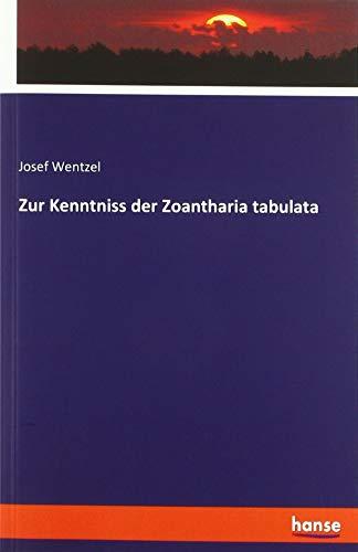 Zur Kenntniss der Zoantharia tabulata