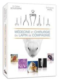 Médecine et Chirurgie du Lapin de Compagnie par Didier Boussarie