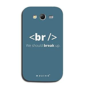 Mozine We Should Break Up printed mobile back cover for Samsung grand neo plus