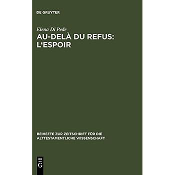 Au-dela Du Refus: L'espoir: Recherches Sur La Xoherence Narrative, De Jr 32 - 45