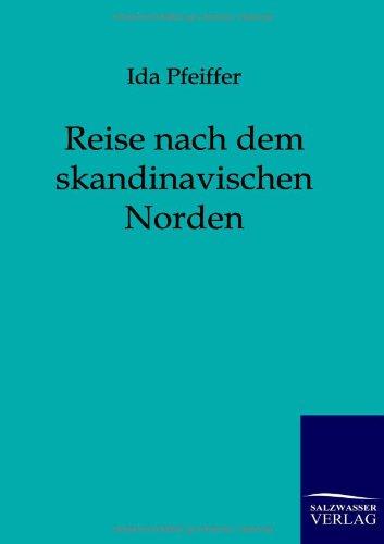 Reise nach dem skandinavischen Norden und der Insel Island im Jahre 1845: Alle Infos bei Amazon