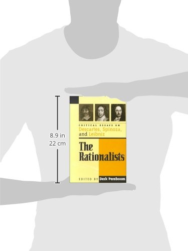 The Rationalists: Critical Essays on Descartes, Spinoza, and Leibniz (Critical Essays on the Classics Series)