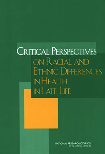 Critical Perspectives on Racial and Ethnic Differences in Health in Late Life (English Edition)