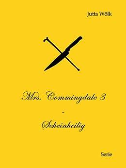 Mrs. Commingdale 3 - Scheinheilig von [Wölk, Jutta]