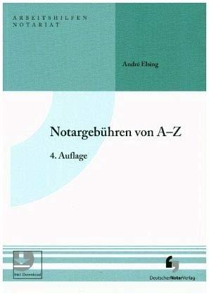 Notargebühren von A-Z