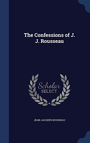 The Confessions of J. J. Rousseau