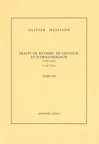 Traité de rythme, de couleur et d'ornithologie (1949-1992) : Tome 7