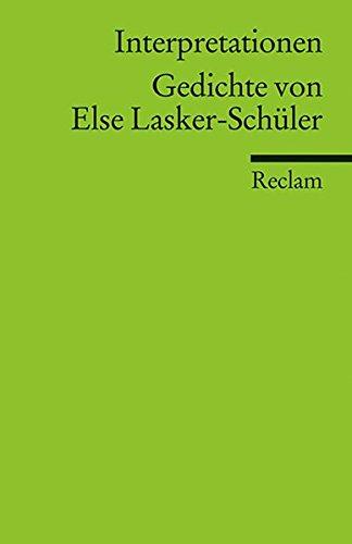 Interpretationen: Gedichte von Else Lasker-Schüler (Reclams Universal-Bibliothek, Band 17535)