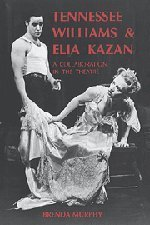 Tennessee Williams and Elia Kazan: A Collaboration in the Theatre by Brenda Murphy (1992-02-28)