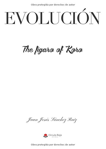 Evolución, The fígaro of Koro por Juan jesús Sánchez Ruiz