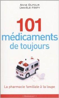 101 médicaments de toujours de Danièle Festy ( 25 septembre 2002 )