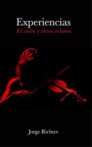 Experiencias: El violín y otros relatos por Jorge Richter
