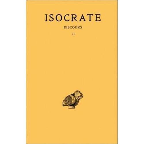 Discours, tome 2 : Panégyrique - Plataïque - A Nicoclès - Nicoclès - Evagoras - Archidamos