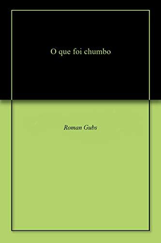 O que foi chumbo (English Edition)