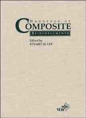 [(Handbook of Composite Reinforcements)] [Edited by Stuart M. Lee] published on (November, 1992)