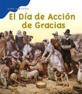 El Dia De Accion De Gracias / Thanksgiving Day (Historias De Fiestas / Holiday Histories) por Mir Tamim Ansary