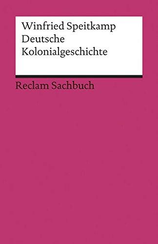 Deutsche Kolonialgeschichte (Reclams Universal-Bibliothek)