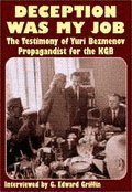 Bild von Deception Was My Job The Testimony of Yuri Bezmenov Propagandist for the KGB