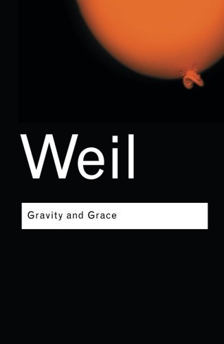 Gravity and Grace (Routledge Classics) by Weil, Simone (September 12, 2002) Paperback