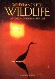 Wild Lands for Wildlife Americas National Wildlife (People, Places & Discoveries)