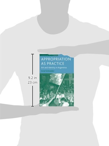 Appropriation as Practice: Art and Identity in Argentina (Studies of the Americas)