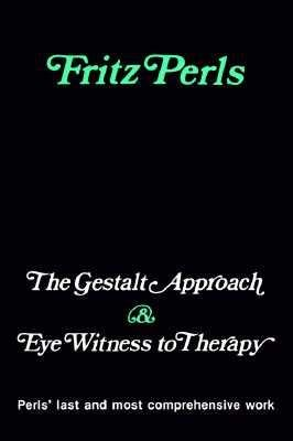 [(The Gestalt Approach and Eye Witness to Therapy)] [Author: Fritz Perls] published on (November, 1989)