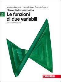 Elementi di matematica. Modulo Z verde: Funzioni in due variabili. Per le Scuole superiori. Con espansione online