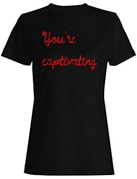 Usted está cautivando la novedad divertida camiseta de las mujeres f108f