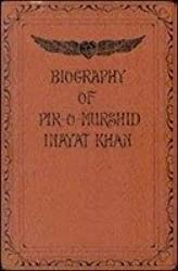 Biography of Pir-O-Murshid Inayat Khan