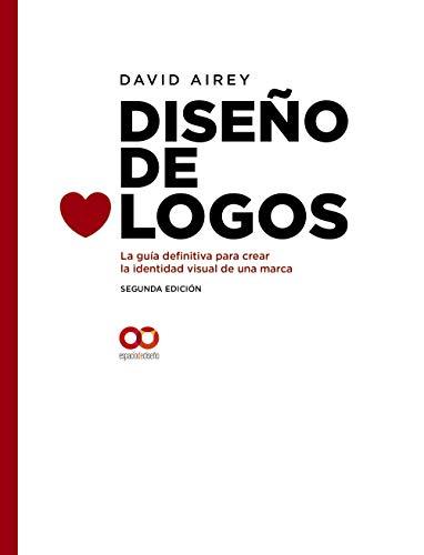 Diseño de logos. La guía definitiva para crear la identidad visual de una marca. Segunda Edición (Espacio De Diseño) - Lapiz Dibujar Para