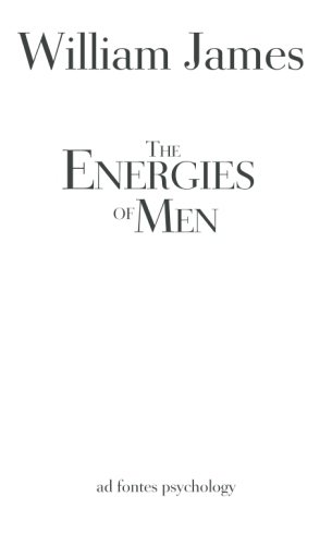 The Energies of Men: A New Edition