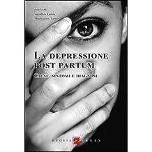 La depressione post partum. Cause, sintomi e diagnosi
