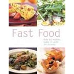 Fast Food: Over 80 Recipes, Ready in Under 30 Minutes (Pyramid Paperbacks)