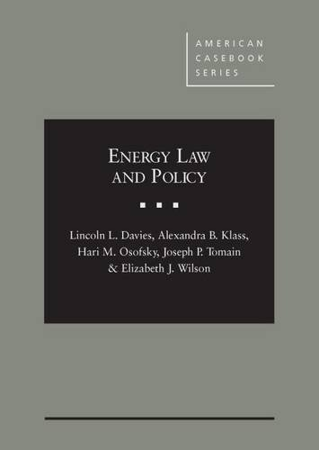 Energy Law and Policy (American Casebook Series) by Lincoln Davies (2014-10-17)