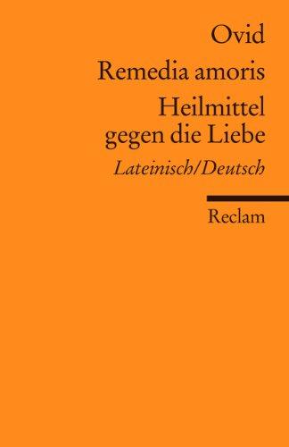 Remedia amoris / Heilmittel gegen die Liebe: Lateinisch/Deutsch (Reclams Universal-Bibliothek)