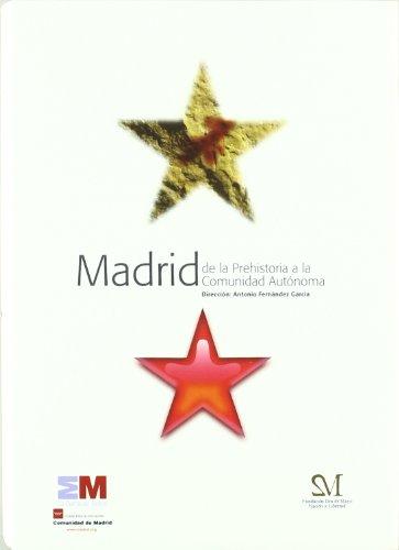 Madrid : de la Prehistoria a la comunidad autónoma