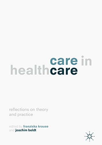 Care in Healthcare: Reflections on Theory and Practice (English Edition) por Franziska Krause