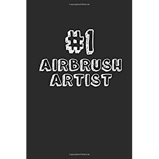 #1 Airbrush Artist: Blank Lined Composition Notebook Journals to Write In