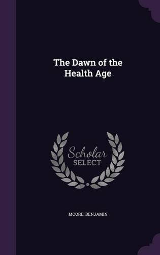 the-dawn-of-the-health-age-by-benjamin-moore-2015-09-09