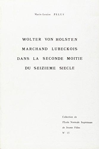 wolter-von-holsten-marchand-lubeckois-dans-la-seconde-moitie-du-xvi-eme-siecle-contribution-a-letude
