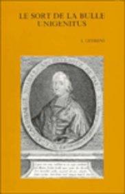 Le Sort De La Bulle Unigenitus. Recueil D'etudes Offert a Lucien Ceyssens a L'occasion De Son 90e Anniversaire Presente Par M. Lamberigts