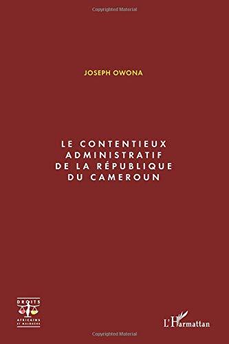 Contentieux administratif de la republique du cameroun par Joseph Owona