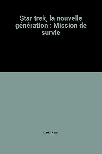 Star trek, la nouvelle génération : Mission de survie