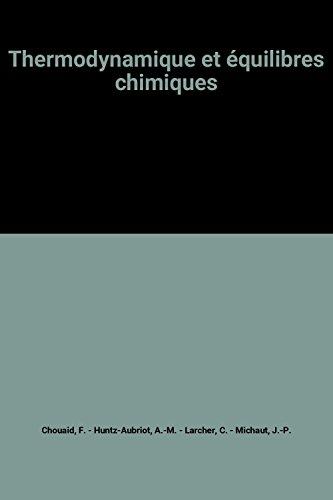 Thermodynamique et équilibres chimiques par F. Chouaid