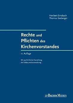 Rechte und Pflichten des Kirchenvorstandes: 11., überarbeitete und aktualisierte Auflage