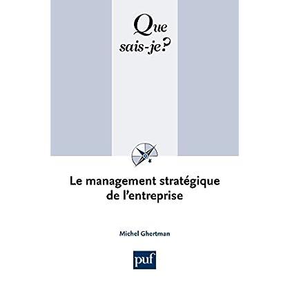 Le management stratégique de l'entreprise: « Que sais-je ? » n° 2463
