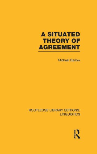 A Situated Theory of Agreement (RLE Linguistics B: Grammar) (Routledge Library Editions: Linguistics)