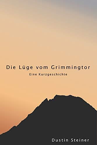 Die Lüge vom Grimmingtor: Eine Kurzgeschichte