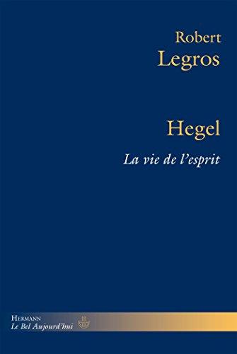 Hegel: La vie de l'esprit