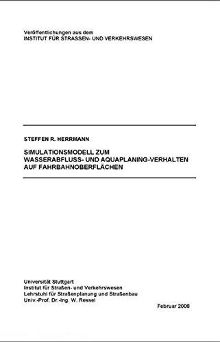 Simulationsmodell zum Wasserabfluss- und Aquaplaningverhalten auf Fahrbahnoberflächen: Dissertation (Veröffentlichungen aus dem Institut für Strassen- und Verkehrswesen)